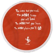 The More You Read Round Beach Towel
