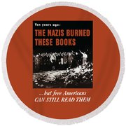 The Nazis Burned These Books Round Beach Towel by War Is Hell Store