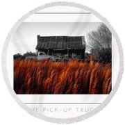 The Pick-up Truck Poster Round Beach Towel