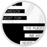 The Places We Have Never Known Round Beach Towel