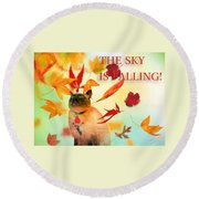 The Sky Is Falling Round Beach Towel