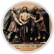 The Stripping Of Jesus Round Beach Towel