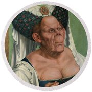 The Ugly Duchess, By Quentin Matsys Round Beach Towel