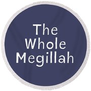 The Whole Megillah Navy And White- Art By Linda Woods Round Beach Towel