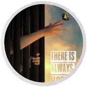 There Is Always Hope Round Beach Towel