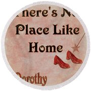 There's No Place Like Home Round Beach Towel