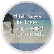 Think Happy Be Happy Round Beach Towel