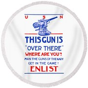 This Gun Is Over There - Usn Ww1 Round Beach Towel