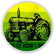 This Is How I Roll Tractor Tee Round Beach Towel