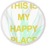This Is My Happy Place- Art By Linda Woods Round Beach Towel by Linda Woods