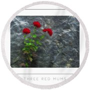 Three Red Mums Poster Round Beach Towel