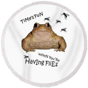 Time's Fun When You're Having Flies Round Beach Towel