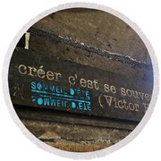 To Create Is To Remember Round Beach Towel