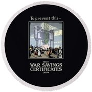 To Prevent This - Buy War Savings Certificates Round Beach Towel
