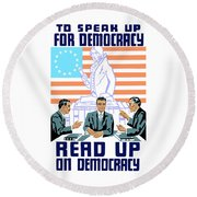 To Speak Up For Democracy Read Up On Democracy Round Beach Towel