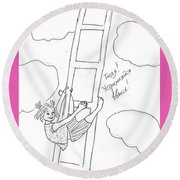 To The Heaven. Round Beach Towel