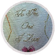To The One I Love Round Beach Towel