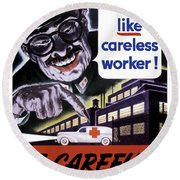 Tojo Like Careless Workers - Ww2 Round Beach Towel