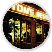 Tom's Restaurant Round Beach Towel