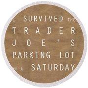 Trader Joe's Parking Lot Round Beach Towel