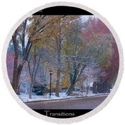 Transitions Autumn To Winter Snow Poster Round Beach Towel