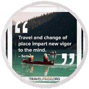 Travel Imparts New Vigor Round Beach Towel