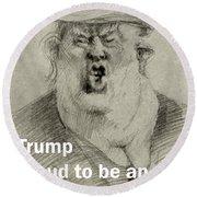 Trump The Imbecile Round Beach Towel