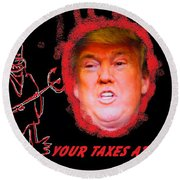 Trumps Taxes Round Beach Towel