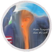 Trump's Wall Round Beach Towel