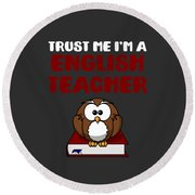 Trust Me Im A English Teacher Round Beach Towel
