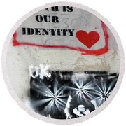 Truth Is Our Identity Round Beach Towel