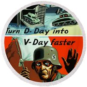 Turn D-day Into V-day Faster  Round Beach Towel