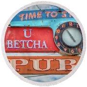 U Betcha Pub Round Beach Towel