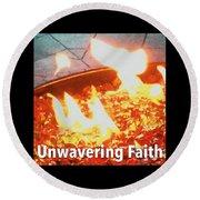 Unwavering Faith Round Beach Towel