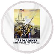 Us Marines -- First To Fight For Democracy Round Beach Towel