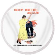 Use It Up - Wear It Out - Make It Do Round Beach Towel