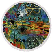 Visions Of A Good Life Round Beach Towel