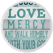 Walk Humbly- Micah  Round Beach Towel