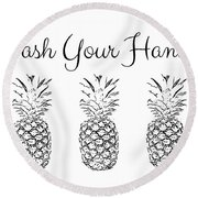 Wash Your Hands Pineapples- Art By Linda Woods Round Beach Towel