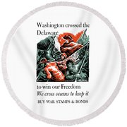 Washington Crossed The Delaware To Win Our Freedom Round Beach Towel