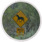 Watch For Horses Round Beach Towel