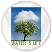Water Is Life Round Beach Towel