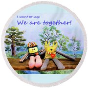 We Are Together Round Beach Towel