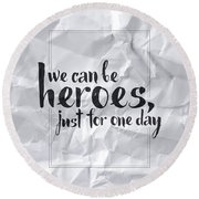 We Can Be Heroes Round Beach Towel