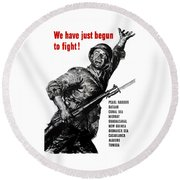 We Have Just Begun To Fight -- Ww2 Round Beach Towel