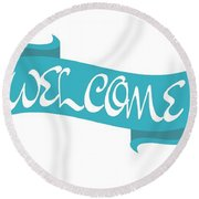 Welcome Sign Round Beach Towel