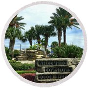 Welcome To Downtown Cocoa Beach Round Beach Towel