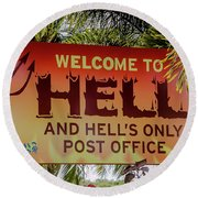 Welcome To Hell Round Beach Towel