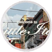 Welcome To Little Italy Sign In Lower Manhattan. Round Beach Towel