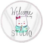 Welcome To My Studio Round Beach Towel